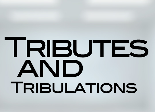 Tributes and Tribulations