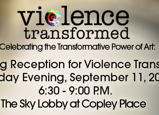 Violence Transformed Copley Place Reception