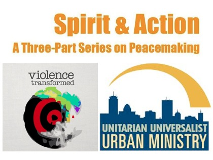 Spirit & Action: A Three-Part Series on Peacemaking