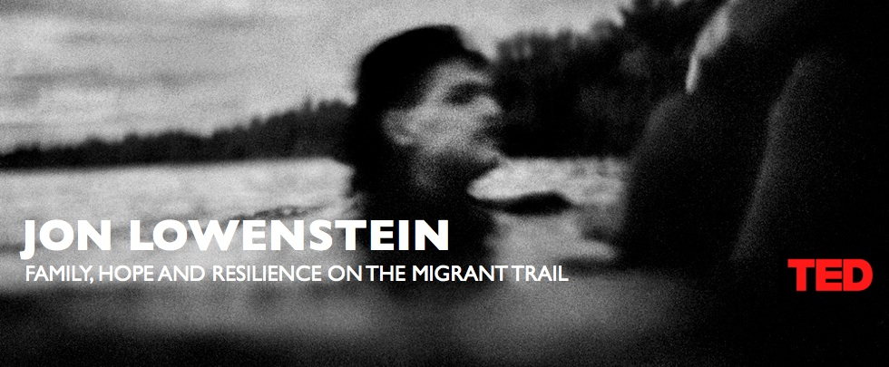 Family, Hope and Resilience on the Migrant Trail – Jon Lowenstein