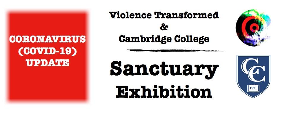 Sanctuary Exhibit, Cambridge College – COVID-19 Update