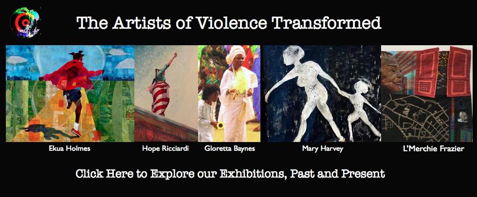 Artists of Violence Transformed